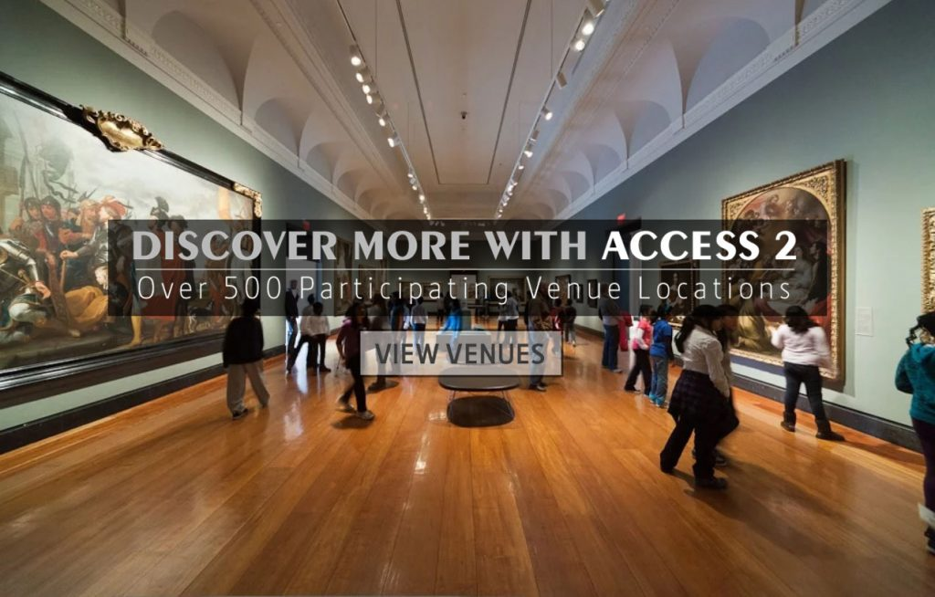 Discover more with Access2. Over 500 Participating Venue locations. View Venues. Image of the AGO